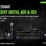 Webinar sobre los sistemas Axient Digital AD3 & Q5X de Shure