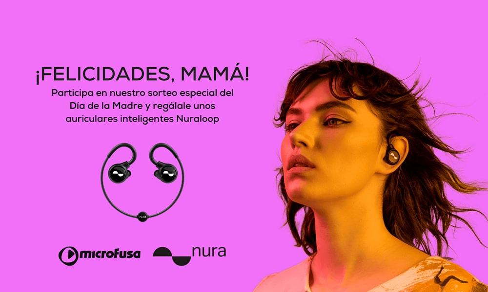 Sorteo Día de la Madre de MicroFusa con auriculares Nuraloop